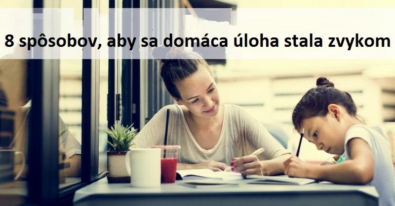 8 spôsobov, aby sa domáca úloha stala pre deti zvykom